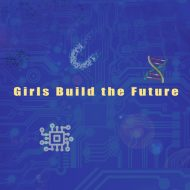 Girls Build the Future
